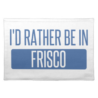 I'd rather be in Frisco Placemat