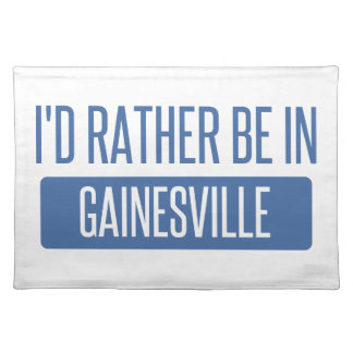 I'd rather be in Gainesville FL Placemat