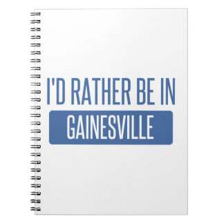 I'd rather be in Gainesville GA Spiral Note Books