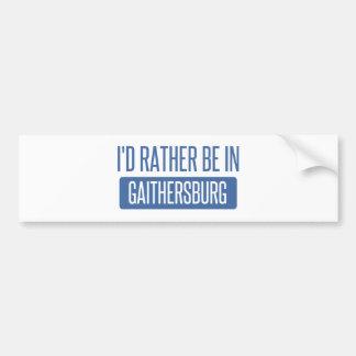 I'd rather be in Gaithersburg Bumper Sticker