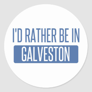 I'd rather be in Galveston Classic Round Sticker