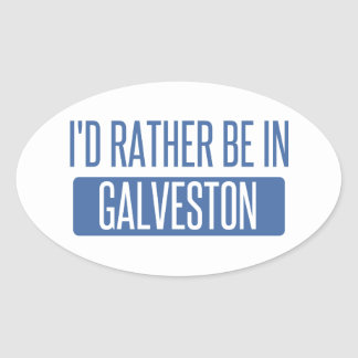 I'd rather be in Galveston Oval Sticker