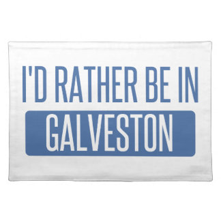 I'd rather be in Galveston Placemat