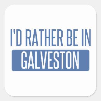 I'd rather be in Galveston Square Sticker