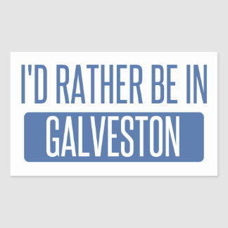 I'd rather be in Galveston Sticker
