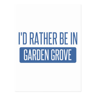 I'd rather be in Garden Grove Postcard