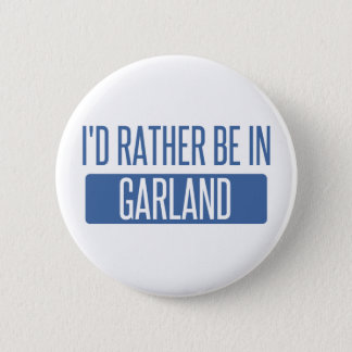 I'd rather be in Garland 2 Inch Round Button