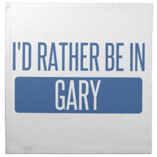 I'd rather be in Gary Napkin