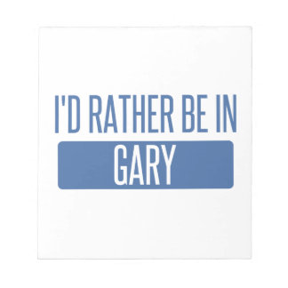 I'd rather be in Gary Notepad