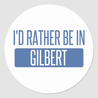 I'd rather be in Gilbert Classic Round Sticker