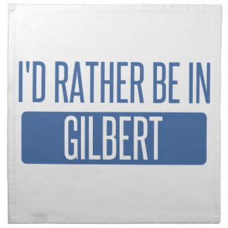 I'd rather be in Gilbert Printed Napkins