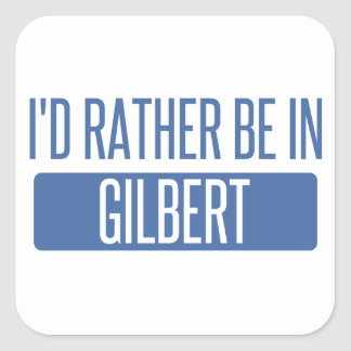 I'd rather be in Gilbert Square Sticker