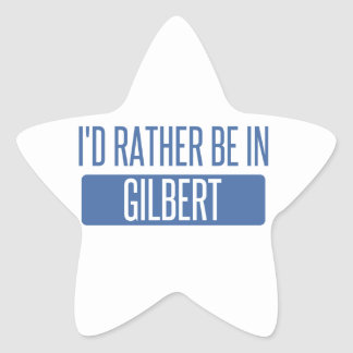 I'd rather be in Gilbert Star Sticker