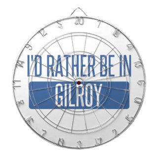 I'd rather be in Gilroy Dartboard