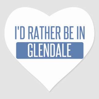 I'd rather be in Glendale CA Heart Sticker