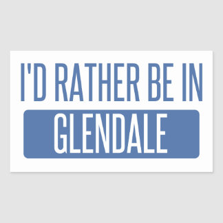 I'd rather be in Glendale CA Sticker