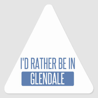 I'd rather be in Glendale CA Triangle Sticker