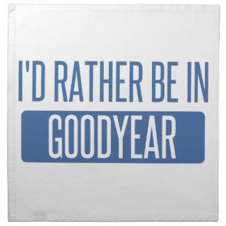 I'd rather be in Goodyear Printed Napkin