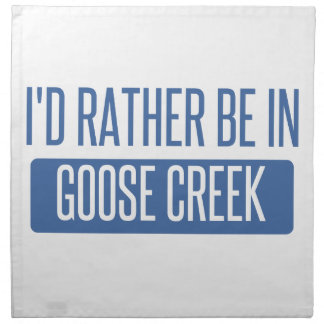 I'd rather be in Goose Creek Napkin