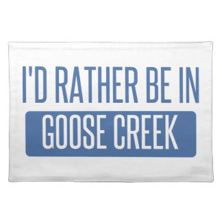 I'd rather be in Goose Creek Placemats