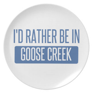 I'd rather be in Goose Creek Plate