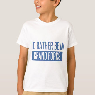 I'd rather be in Grand Forks T-Shirt