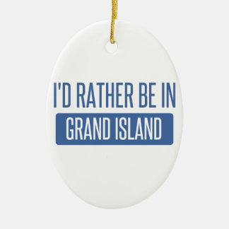 I'd rather be in Grand Island Ceramic Oval Ornament