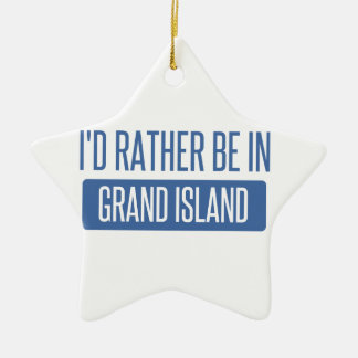 I'd rather be in Grand Island Ceramic Star Ornament
