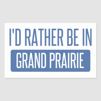 I'd rather be in Grand Prairie