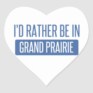 I'd rather be in Grand Prairie Heart Sticker