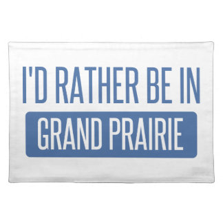 I'd rather be in Grand Prairie Placemat