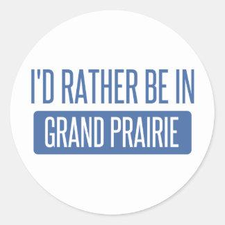 I'd rather be in Grand Prairie Round Sticker