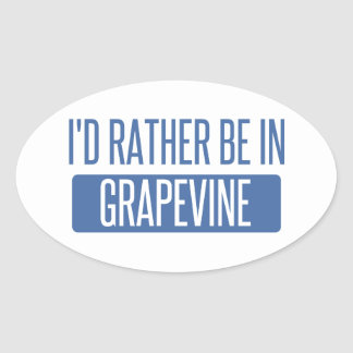 I'd rather be in Grapevine Oval Sticker