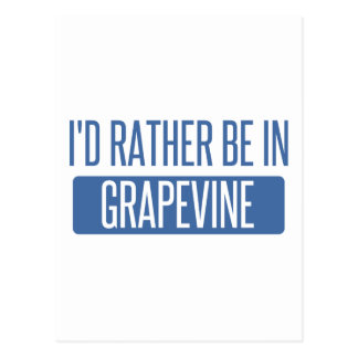 I'd rather be in Grapevine Postcard