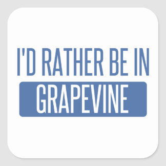 I'd rather be in Grapevine Square Sticker
