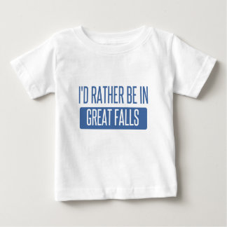 I'd rather be in Great Falls Baby T-Shirt