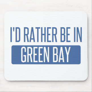 I'd rather be in Green Bay Mouse Pad
