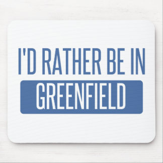 I'd rather be in Greenfield Mouse Pad