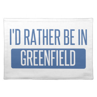 I'd rather be in Greenfield Placemat