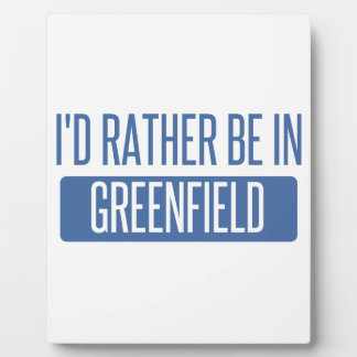 I'd rather be in Greenfield Plaque