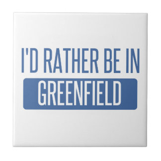 I'd rather be in Greenfield Tile