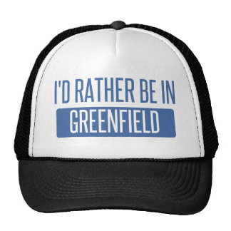 I'd rather be in Greenfield Trucker Hat
