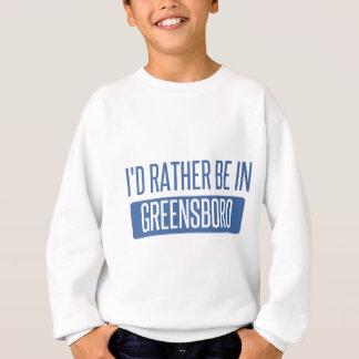 I'd rather be in Greensboro Sweatshirt