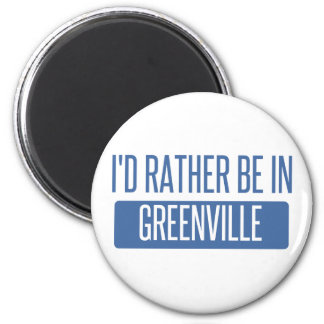 I'd rather be in Greenville MS 2 Inch Round Magnet