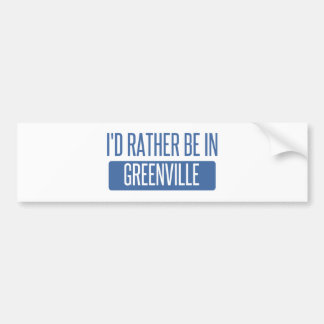 I'd rather be in Greenville NC Bumper Sticker