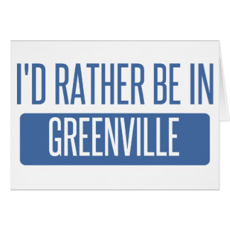 I'd rather be in Greenville SC Card