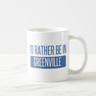 I'd rather be in Greenville SC Coffee Mug