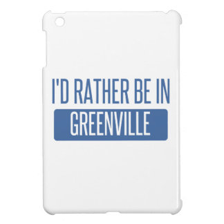 I'd rather be in Greenville SC iPad Mini Covers