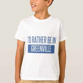 I'd rather be in Greenville SC T-Shirt