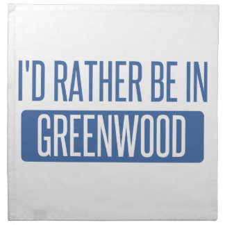 I'd rather be in Greenwood Napkin